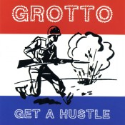 Grotto – Get A Hustle (CD)