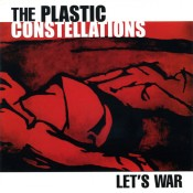 The Plastic Constellations – Let's War (CD)