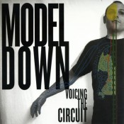 Model Down – Voicing The Circuit (CDEP)
