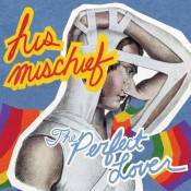 His Mischief – The Perfect Lover (CD)