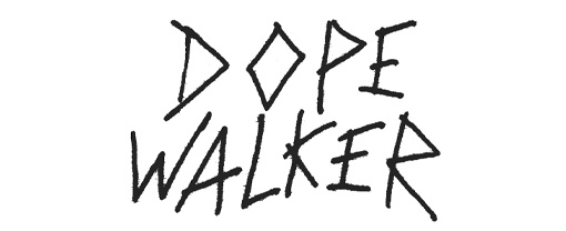 Introducing Dope Walker
