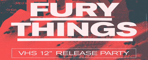 "Fury Things ""VHS"" Release Show – December 5 – Triple Rock"