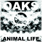 Oaks – Animal Life (LP)